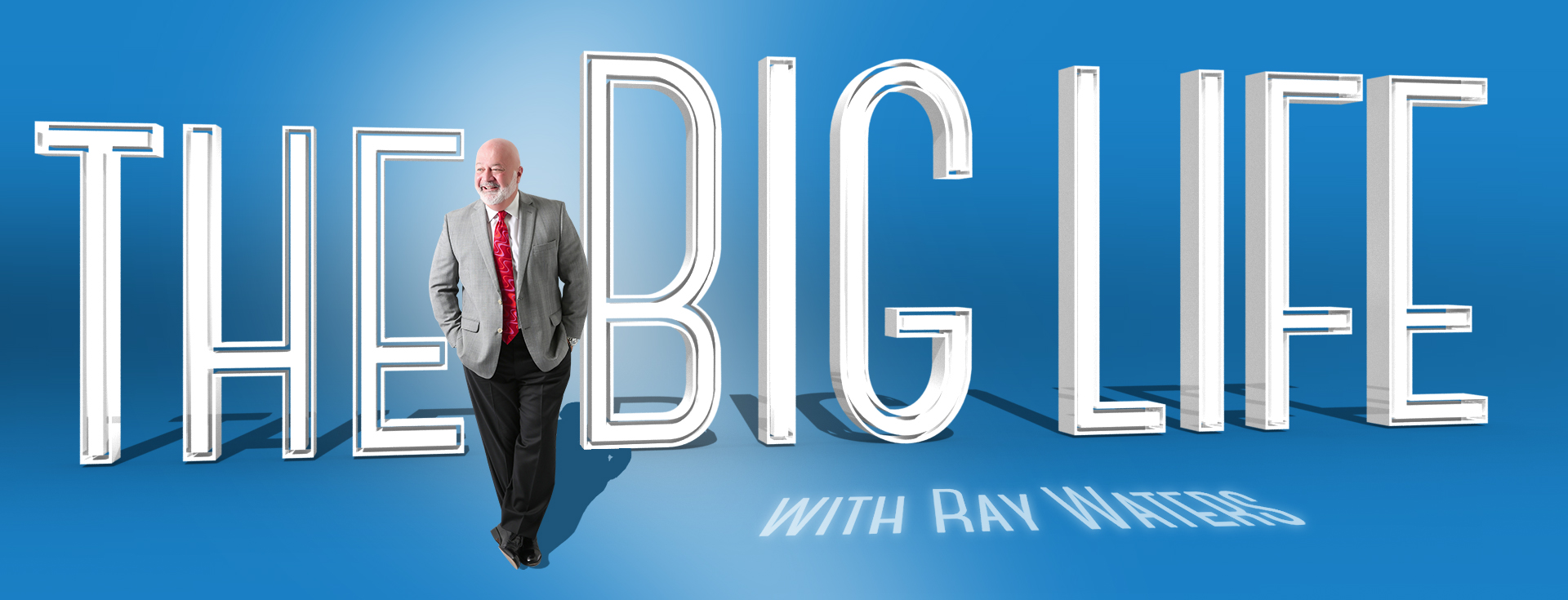 The Big Life Show with Ray Waters