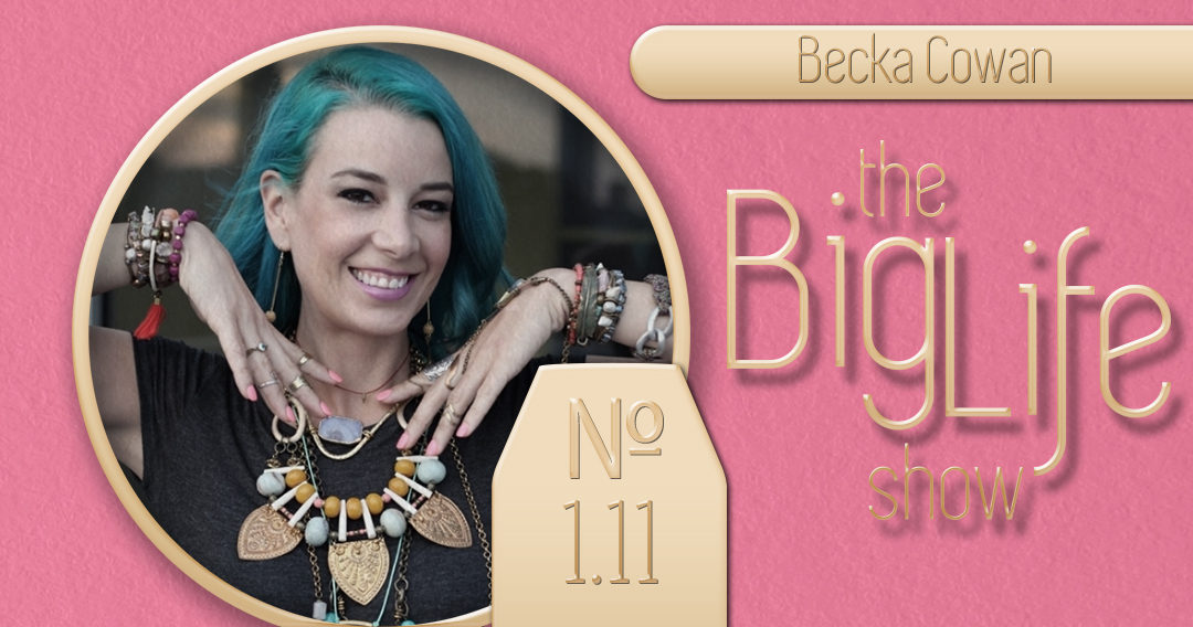 Big Life with Ray Waters № 1.11 | Bou-Cou Jewelry by Becka Cowan