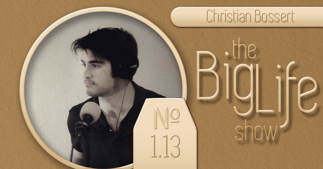 Big Life with Ray Waters #13 | Christian Bossert
