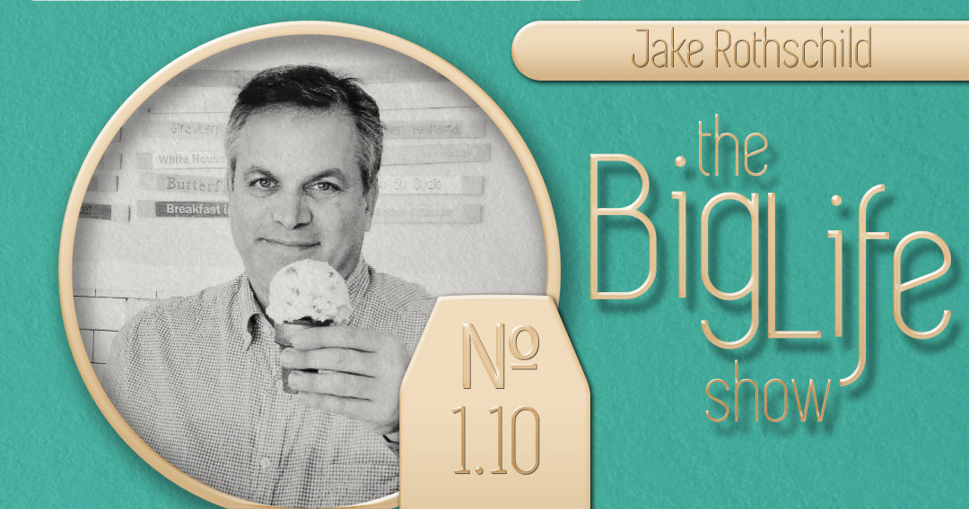 Big Life with Ray Waters № 1.10 | Jake Rothschild
