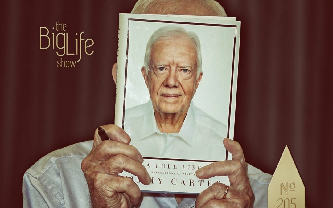 Big Life № 2.05 | Overcoming Conflict & Meeting Jimmy Carter